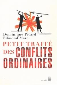 Dominique Picard et Edmond Marc - Petit traité des conflits ordinaires.