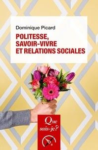 Dominique Picard - Politesse, savoir-vivre et relations sociales.