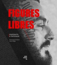 Dominique Pichard et Laure Siegel - Figures libres - Portraits & tatouage.