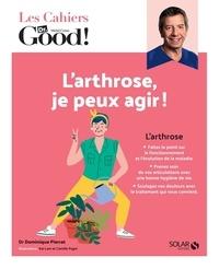 Dominique Pierrat et Camille Pagni - L'arthrose, je peux agir !.