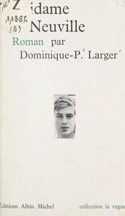 Dominique-Pierre Larger - Le Vidame de Neuville.