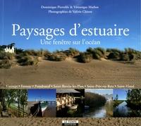 Dominique Pierrelée et Véronique Mathot - Paysages d'estuaire - Une fenêtre sur l'océan.