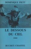 Dominique Piett - Le dessous du ciel.