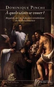 A quels saints se vouer ? - Regards sur la peinture vénitienne de la Renaissance.pdf
