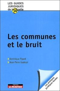 Dominique Pipard et Jean-Pierre Gualezzi - Les communes et le bruit.