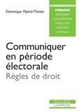 Dominique Pipard-Thavez - Communiquer en période électorale.