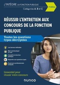 Dominique Pipard-Thavez et Francis Pian - Réussir l'entretien aux concours de la fonction publique - Catégories A, B, C.