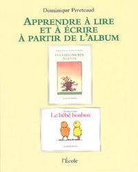 Dominique Piveteaud - Les chaussures neuves et Le bébé bonbon de Claude Ponti.