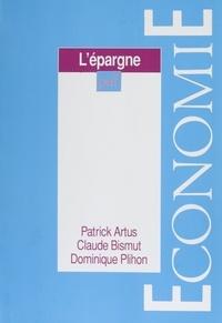 Dominique Plihon et Patrick Artus - L'épargne.