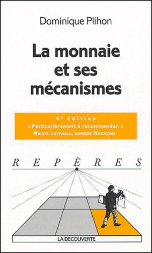Dominique Plihon - La monnaie et ses mécanismes.