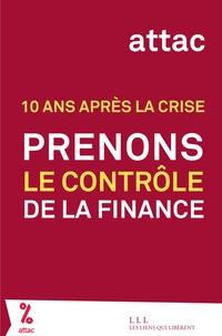 Dominique Plihon et Myriam Vander Stichele - Prenons le contrôle de la finance - 10 ans après la crise.