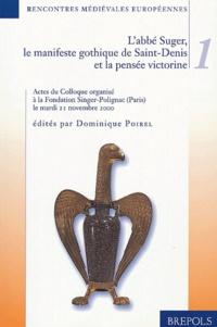 Dominique Poirel - L'abbé suger, le manifeste gothique de Saint-Denis et la pensée victorine.
