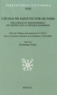 Dominique Poirel - L'école de Saint-Victor de Paris - Influence et rayonnement du Moyen Age à l'époque moderne. 1 CD audio