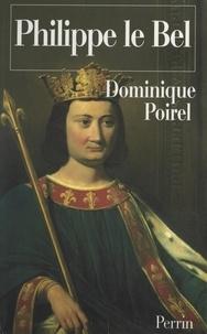 Dominique Poirel et Frédéric Bluche - Philippe le Bel.