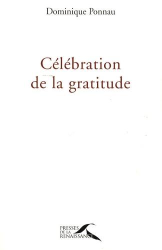 Dominique Ponnau - Célébration de la gratitude.