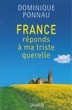 Dominique Ponnau - France, réponds à ma triste querelle.