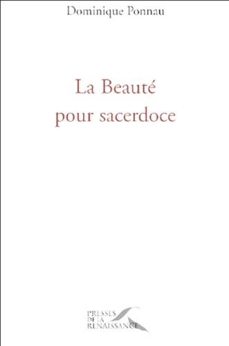 Dominique Ponnau - La Beauté pour sacerdoce.