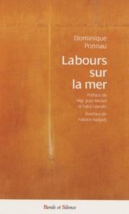 Dominique Ponnau - Labours sur la mer - Questions autour de notre héritage culturel et spirituel.