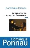 Dominique Ponnau - Saint Joseph ou la vérité du songe - S.