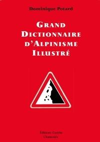 Dominique Potard - Grand Dictionnaire d'Alpinisme illustré.