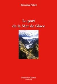 Dominique Potard - Le Port de la Mer de Glace.