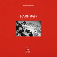 Dominique Potard - Les refuges du Mont-Blanc - [Versant français.