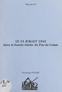 Dominique Pouhin - Le 14 juillet 1944 dans le bassin minier du Pas-de-Calais.