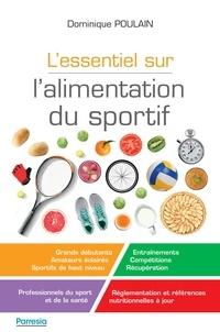 Dominique Poulain - L'essentiel sur l'alimentation du sportif.