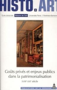 Dominique Poulot et Nathalie Cerezales - Goûts privés et enjeux publics dans la patrimonalisation (XVIIIe-XXIe siècle).