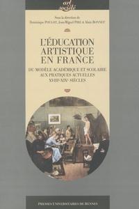Dominique Poulot - L'éducation artistique en France - Du modèle académique scolaire aux pratiques actuelles XVIIIe-XIXe siècle.