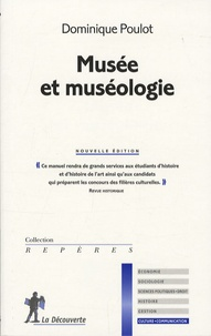 Dominique Poulot - Musée et muséologie.