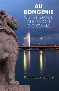 Ebook for Gate examen téléchargement gratuit Au Bongénie ou l'élégante addiction d'Oksana PDB en francais
