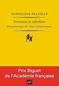 Dominique Pradelle - Intuition et idéalités.