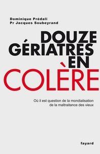 Dominique Prédali et Jacques Soubeyrand - Douze gériatres en colère.