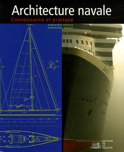 Dominique Presles et Dominique Paulet - Architecture navale - Connaissance et pratique.