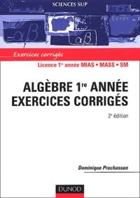 Dominique Prochasson - Algèbre 1ère année Licence MIAS/MASS/SM - Exercices corrigés.