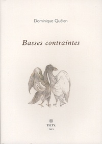 Dominique Quélen - Basses contraintes.