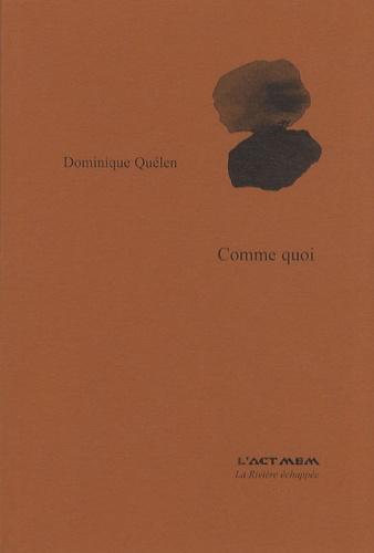 Dominique Quélen - Comme quoi.