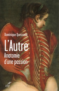 Dominique Quessada - L'autre - Anatomie d'une passion.