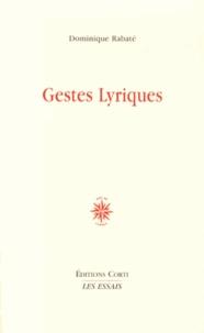 Dominique Rabaté - Gestes lyriques.