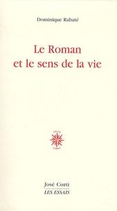 Dominique Rabaté - Le Roman et le sens de la vie.