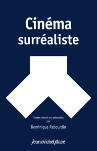 Dominique Rabourdin - Cinéma surréaliste.