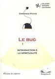 Dominique Radas - Le bug - Introduction à la spiritualité.
