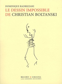 Dominique Radrizzani et Christian Boltanski - Le dessin impossible de Christian Boltanski.