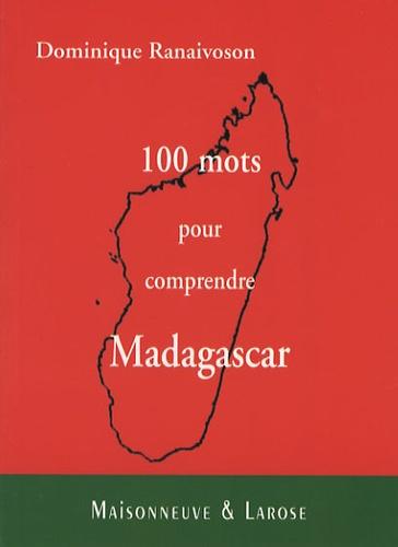 Dominique Ranaivoson - 100 mots pour comprendre Madagascar.