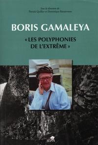Dominique Ranaivoson et Patrick Quillier - Boris Gamaleya, les polyphonies de l'extrême. 1 CD audio