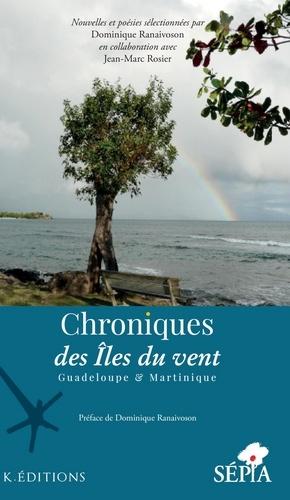 Dominique Ranaivoson - Chroniques des îles du vent - Guadeloupe & Martinique.