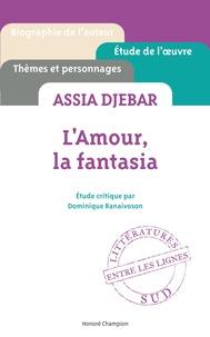 Dominique Ranaivoson - L'amour, la fantasia, Assia Djebar.