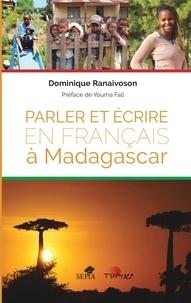 Dominique Ranaivoson - Parler et écrire en français à Madagascar.