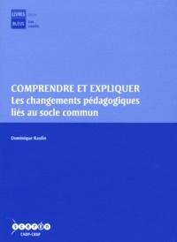 Dominique Raulin - Comprendre et expliquer les changements pédagogiques liés au socle commun. 1 Cédérom